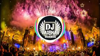 Best Of The Year DJ Vaibhav in the mix non stop song song 2018