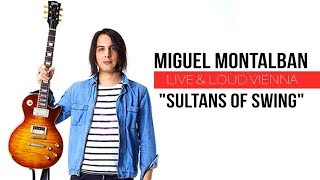 SULTANS OF SWING ★ MIGUEL MONTALBAN - Live And Loud Vienna