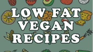 Low Fat Vegan Recipes