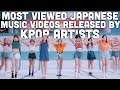 Most Viewed Japanese MVs by Kpop Artists