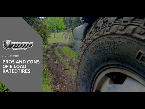 ORDIP Vids: Pro's & Con's Of E Load Rated Off-Road Tires