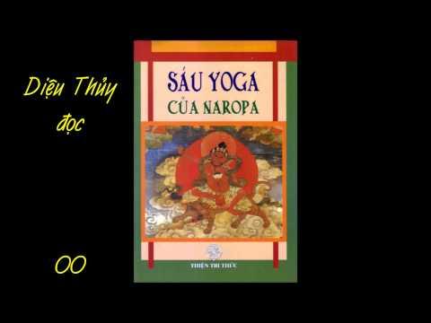 Sáu Yoga của NAROPA 00 - Diệu Thủy đọc