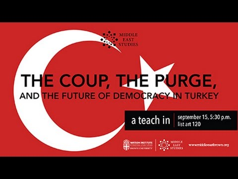 Teach In: The Coup, the Purge, and the Future of Democracy in Turkey