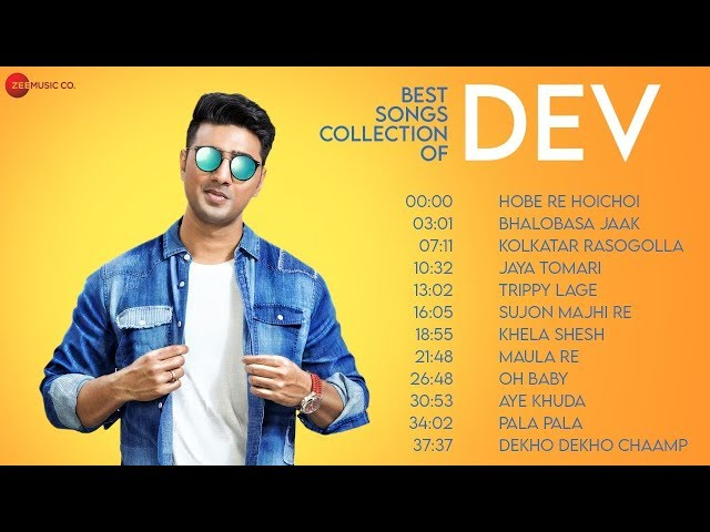 Best Songs Collection of Dev | Video Jukebox | Hobe Re Hoichoi, Maula Re, Chaamp & Many More Hits