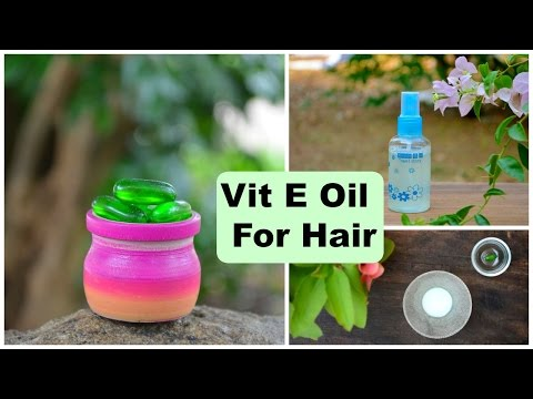 3 Top Ways To Use Vitamin E Oil Capsules For Hair Growth & Stop Hair Loss