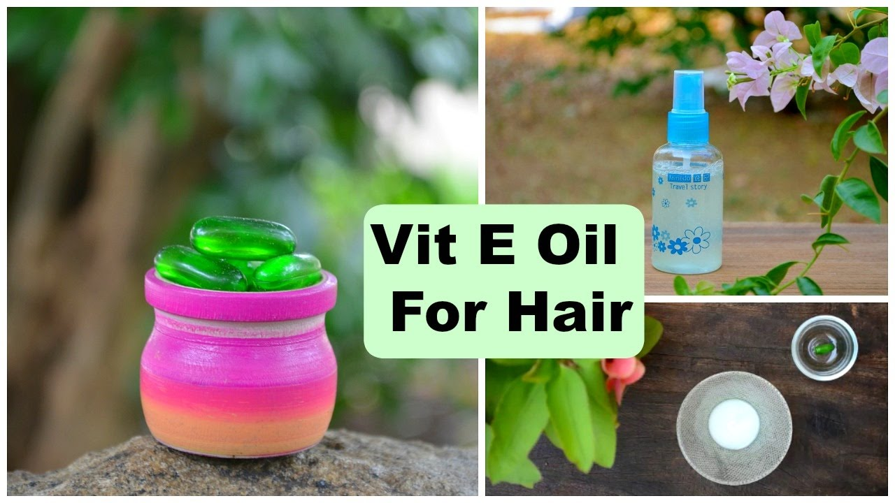 3 Top Ways To Use Vitamin E Oil Capsules For Hair Growth