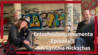 "Episode 3 ""Entscheidungsmomente"" mit Cynthia Nickschas"