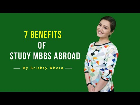 MBBS ABROAD : 7 BENEFITS TO STUDY MBBS ABROAD