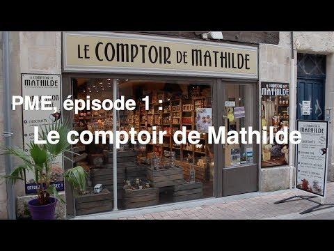 Le Comptoir de Mathilde [PME, ep.01 ]