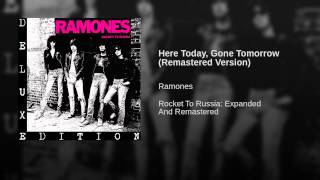 Here Today, Gone Tomorrow (Remastered Version)