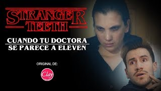 "CUANDO TU DOCTORA SE PARECE A LA DE STRANGER THINGS | ""Stranger Teeth"" thumbnail"