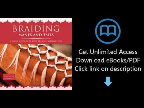 Download Braiding Manes And Tails A Visual Guide To 30 Basic Braids