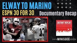 ELWAY TO MARINO Recap (1983 NFL Draft ESPN 30 For 30 Documentary)