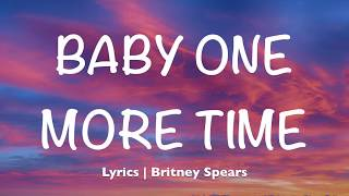 Baby One More Time - Britney Spears  Lyrics