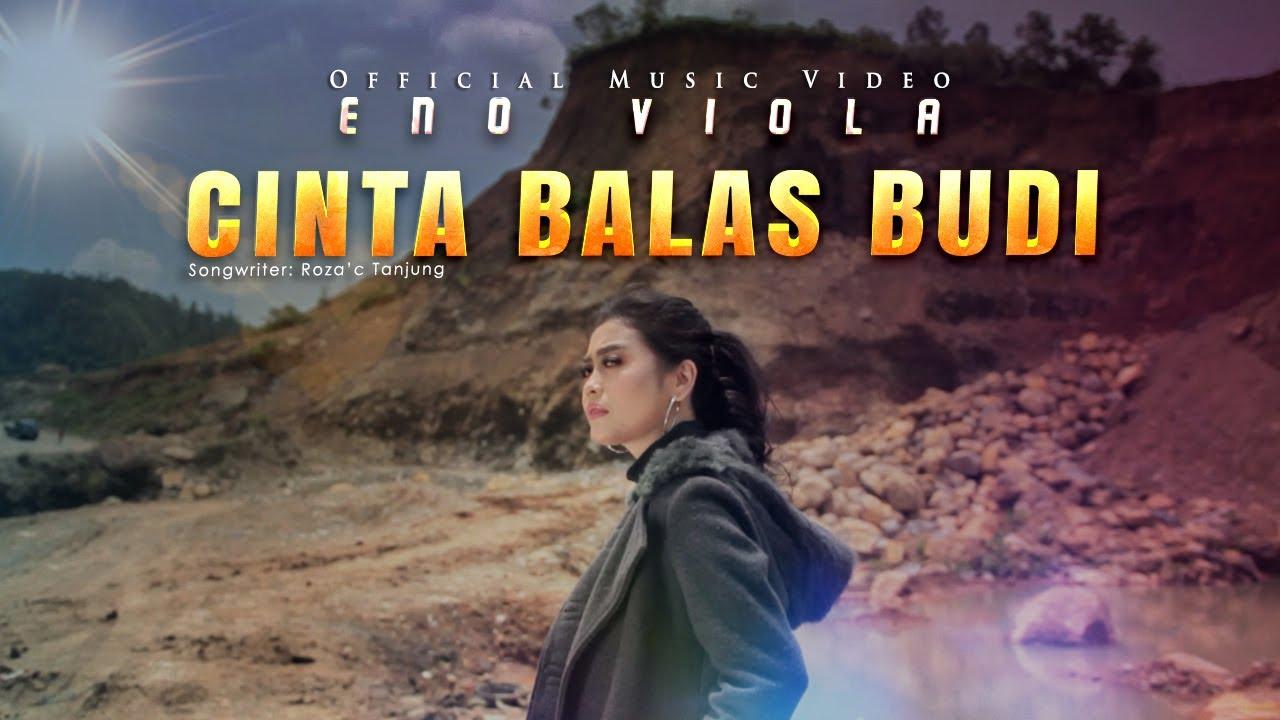 DOWNLOAD: Eno Viola – Cinta Balas Budi (Official Music Video) Mp4 song