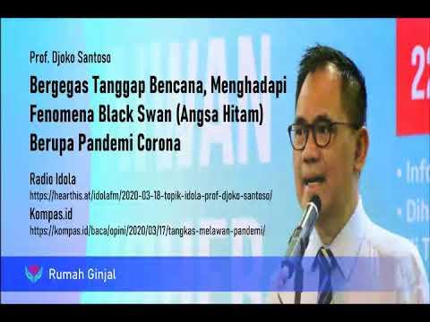 Rumah Ginjal- Black Swan Pandemi Corona oleh Prof. Djoko Santoso