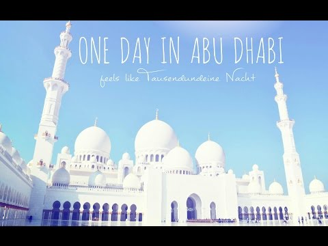One Day in Abu Dhabi #feels like Tausendundeine Nacht (Sheikh Zayed Grand Mosque & Emirates Palace)