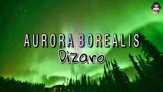Dizaro Aurora Borealis | Vlog Music