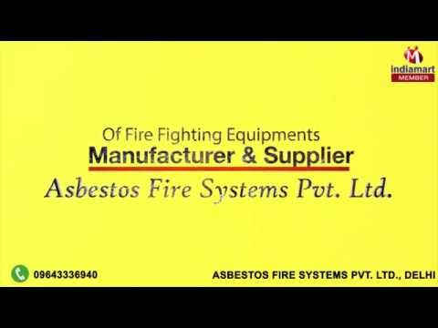 Fire Fighting Equipments By Asbestos Fire Systems Pvt. Ltd., Delhi