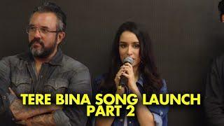 UNCUT- Shraddha Kapoor, Siddhanth Kapoor, Ankur Bhatia launch Haseena Parkar song 'Tere Bina'-Part-2