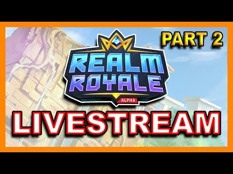 REALM ROYALE PTS LIVESTREAM - PART 2