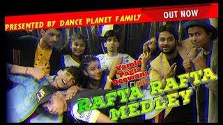 Rafta rafta medley dance choreography   yamla pagla diwana phir se   dance planet family