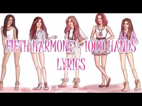 ♥ Fifth Harmony - 1000 Hands (Lyrics) ♥