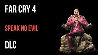 Far Cry 4 Walkthrough Speak No Evil DLC Gameplay Let's Play