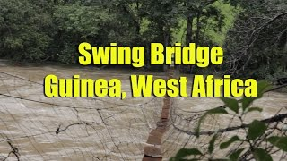 Swing Bridge, Guinea, West Africa