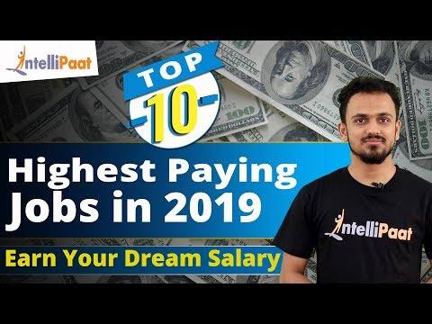 Top 10 Highest Paying Jobs In 2019 | Highest Paying IT Jobs 2019 | Intellipaat