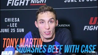 Tony Martin speaks on squashing beef w/Case, moving up the ladder at 155