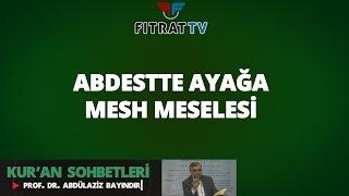 Abdestte Ayağa Mesh Meselesi (Maide 6. Ayet)