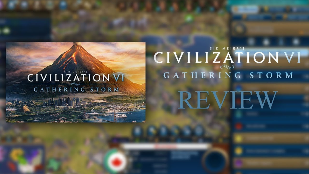 Civilization VI: Gathering Storm Video Review - Most Dynamic and