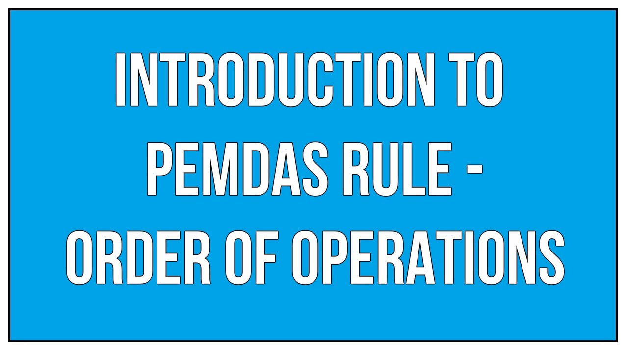 Introduction To Pemdas Rule Order Of Operations Maths