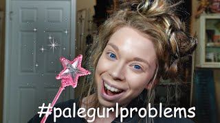 FIXING #PALEGIRLPROBLEMS?
