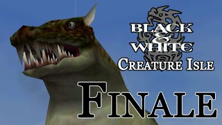 Black & White : Creature Isle - FINALE