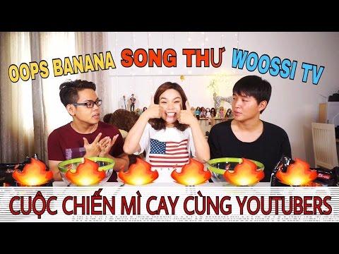 CUỘC CHIẾN MÌ SIÊU CAY HÀN QUỐC GIỮA CÁC YOUTUBER- SONG THƯ CHANNEL/OOPS BANANA/WOOSSI TV