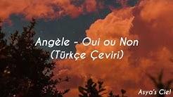 Angèle - Oui ou Non (Türkçe Çeviri)