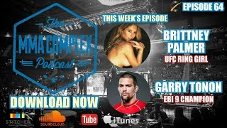 The MMA Complex #64 - Garry Tonon, Brittney Palmer