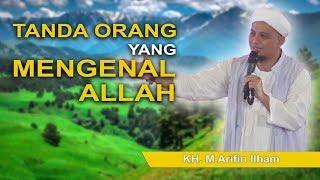 [17.06 MB] KH. M. Arifin Ilham - Tanda Orang yang Mengenal Allah