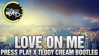 Galantis & Hook N Sling - Love On Me (Press Play x Teddy Cream Bootleg)