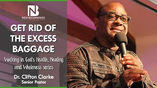 GET RID OF THE EXCESS BAGGAGE - Dr. Clifton Clarke | February 28