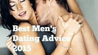 Best Men's Dating Advice 2015 Part 1