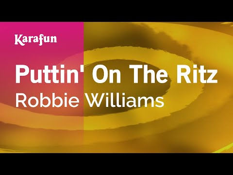 Karaoke Puttin' On The Ritz - Robbie Williams *