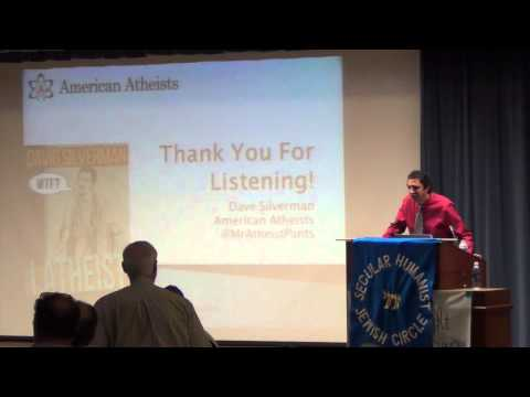 "Dave Silverman ""I'm an Atheist (And So Are You); Why I've Changed My Mind on Jewish Atheism"""
