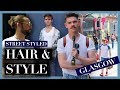 The Best Men's Hair and Style in Glasgow | Street Styled | Summer 2017