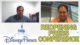 Discussing Disney Parks' Reopening Press Conference
