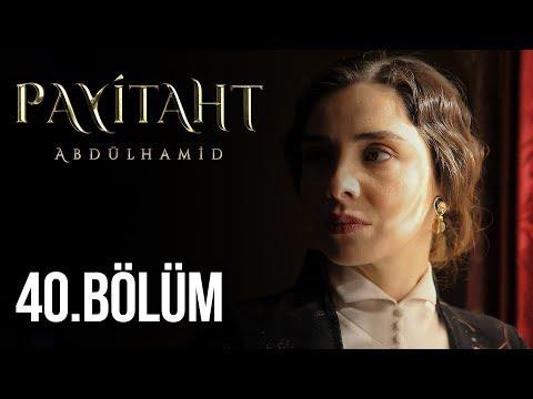 Payitaht Abdülhamid 40. Bölüm (HD)