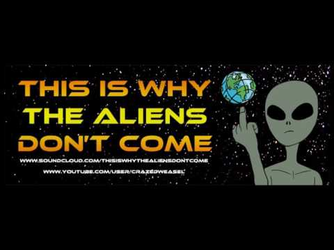This Is Why The Aliens Don't Come 055