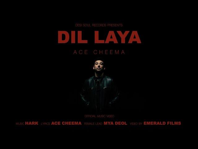 DIL LAYA - ACE CHEEMA
